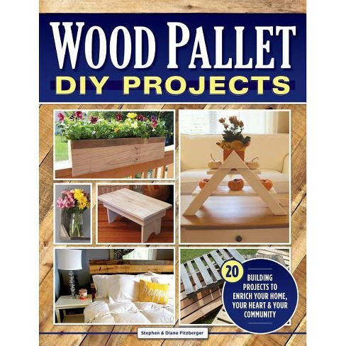 Wood Pallet DIY Projects - by  Stephen Fitzberger & Diane Fitzberger (Paperback) - image 1 of 1