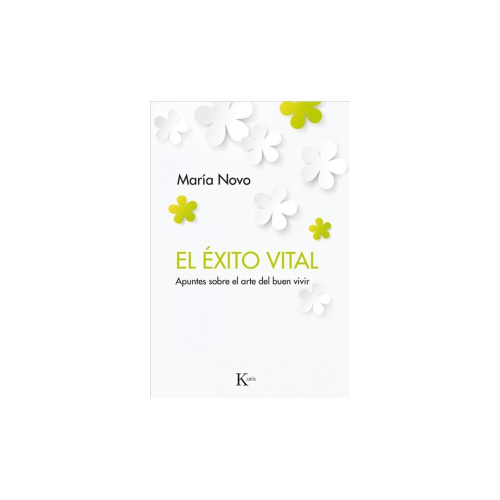 El éxito vital/ The Vital Success : Apuntes Sobre El Arte Del Buen Vivir/ Notes on the Art of Good