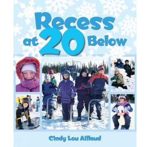 Recess at 20 Below (Reissue) (Hardcover) (Cindy Lou Aillaud) - image 1 of 1