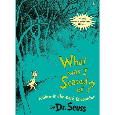 What Was I Scared Of - by Dr. Seuss (Hardcover)