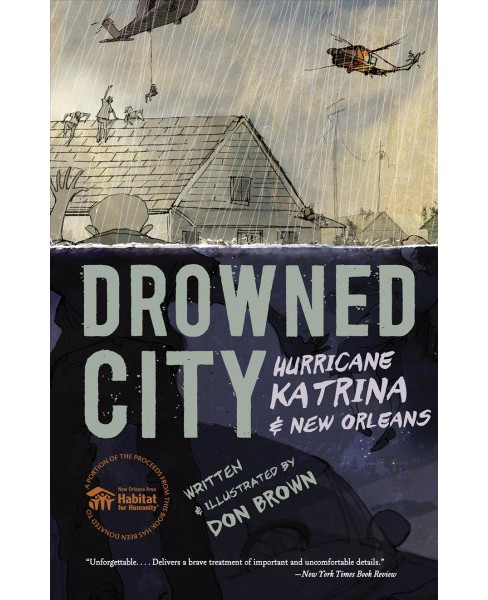 Drowned City : Hurricane Katrina & New Orleans (Reprint) (Paperback) (Don Brown) - image 1 of 1