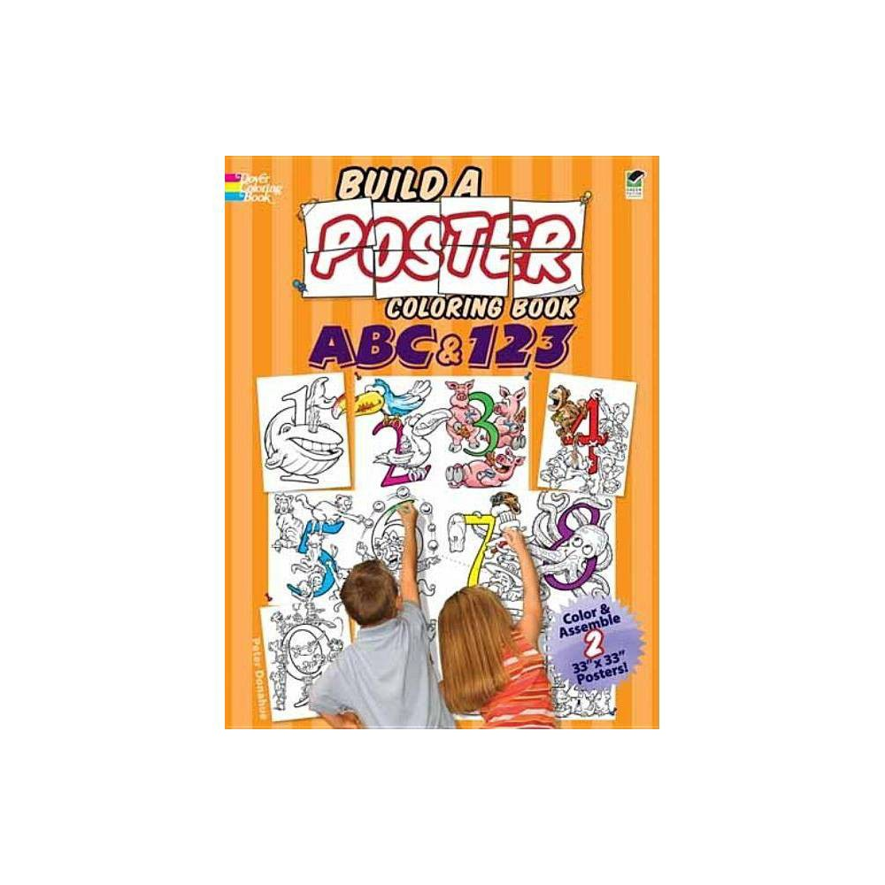 Build A Poster Coloring Book Abc 123 Build A Poster Coloring Books By Peter Donahue Paperback