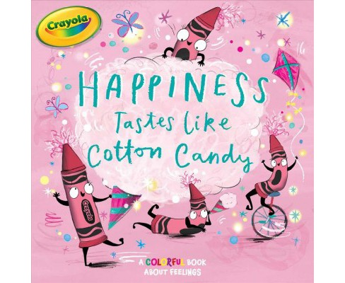 Happiness Tastes Like Cotton Candy -  (Crayola) by Tina Gallo (Hardcover) - image 1 of 1