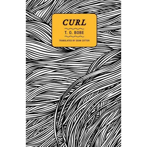 Curl - by  T O Bobe (Paperback) - image 1 of 1