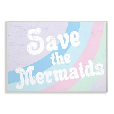 """13""""x0.5""""x19"""" Save The Mermaids Oversized Wall Plaque Art - Stupell Industries"""