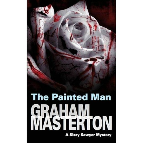 The Painted Man - (Sissy Sawyer Mysteries) by  Graham Masterton (Hardcover) - image 1 of 1