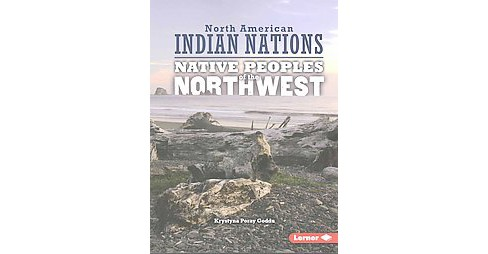 Native Peoples of the Northwest (Reprint) (Paperback) (Krystyna Poray Goddu) - image 1 of 1