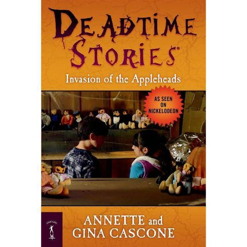 Invasion of the Appleheads - (Deadtime Stories) by  Annette Cascone & Gina Cascone (Paperback) - image 1 of 1