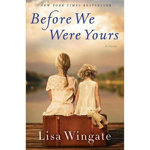 Before We Were Yours - By Lisa Wingate (Hardcover) : Target
