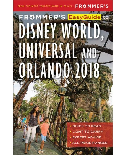 Frommer's Easyguide to Disney World, Universal and Orlando 2018 -  by Jason Cochran (Paperback) - image 1 of 1