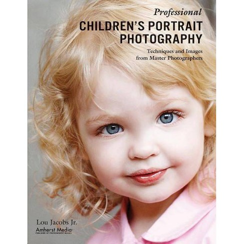 Professional Children's Portrait Photography - by  Lou Jacobs (Paperback) - image 1 of 1
