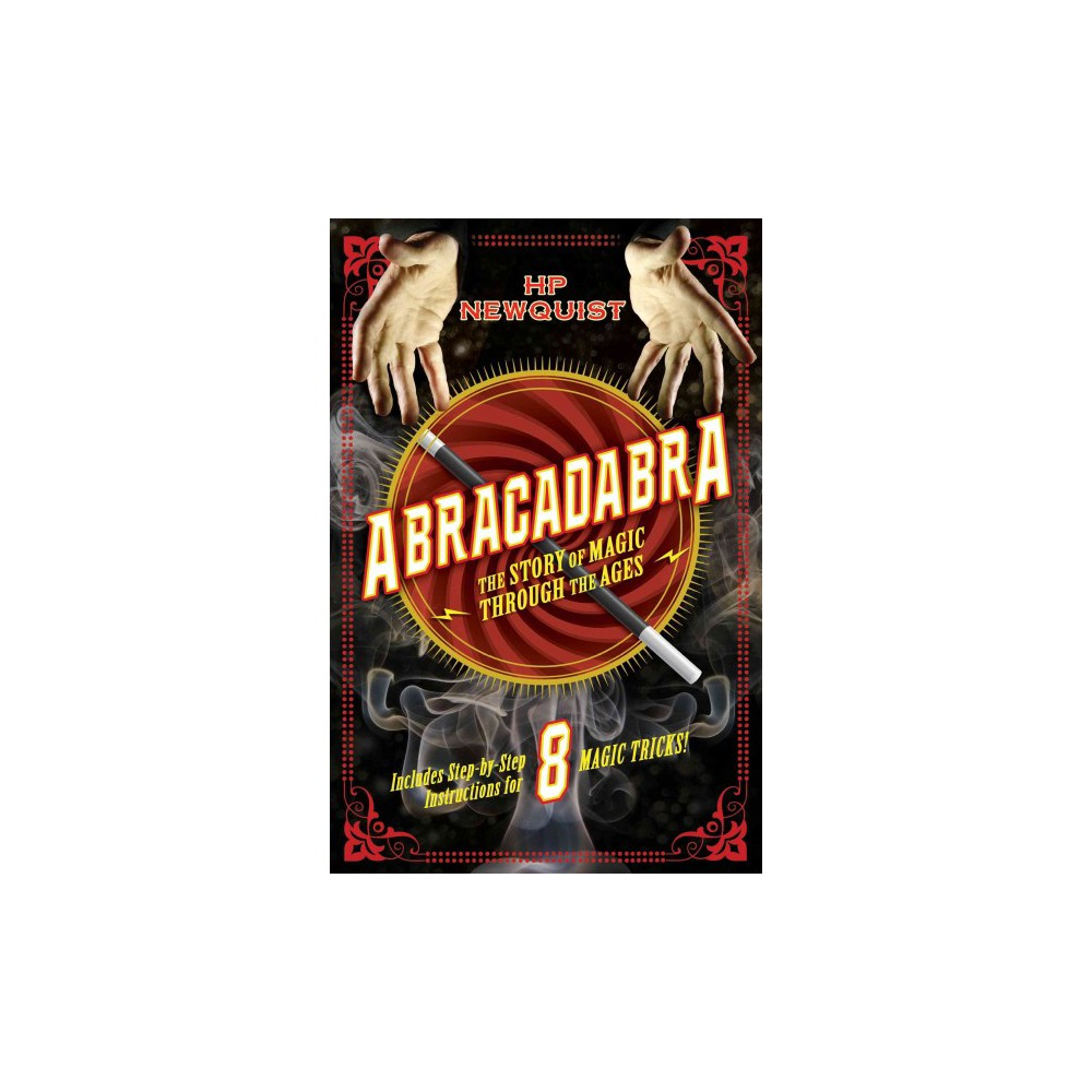 Abracadabra : The Story of Magic Through the Ages (Hardcover) (H. P. Newquist)