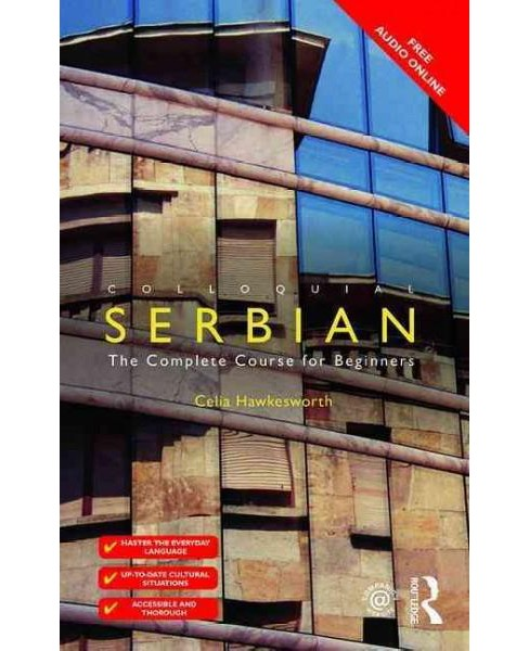 Colloquial Serbian : The Complete Course for Beginners (Paperback) (Celia Hawkesworth) - image 1 of 1