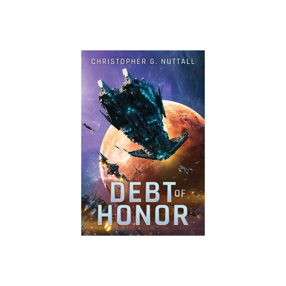 Debt Of Honor Embers Of War By Christopher G Nuttall Paperback