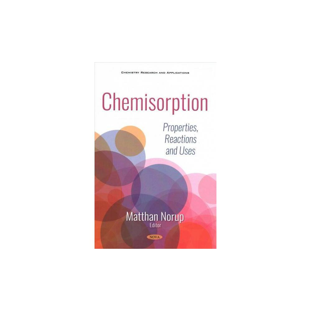Chemisorption : Properties, Reactions and Uses - (Paperback)