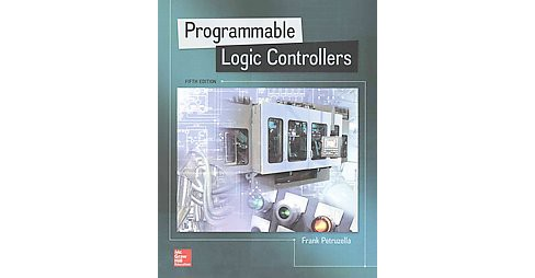 Programmable Logic Controllers (Paperback) (Frank D. Petruzella) - image 1 of 1