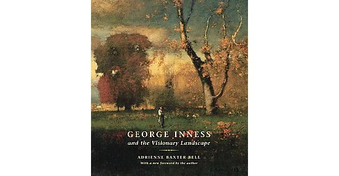 George Inness and the Visionary Landscape (Hardcover) (Adrienne Baxter Bell) - image 1 of 1