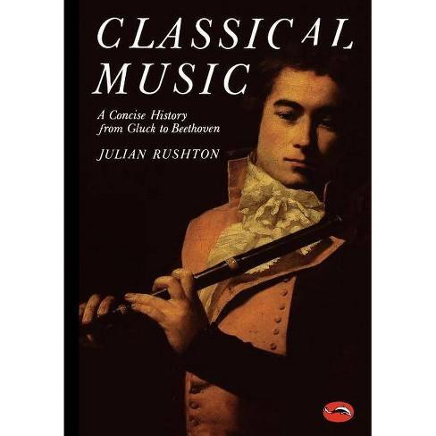 Classical Music - (World of Art) by  Julian Rushton (Paperback) - image 1 of 1