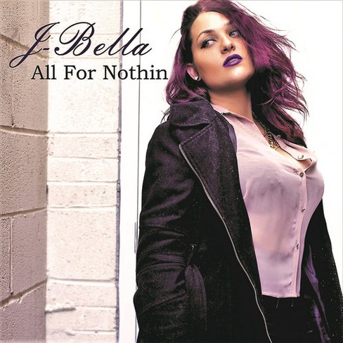 J. Bella - All For Nothin (CD) - image 1 of 1