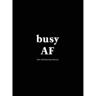 Busy AF - by  Edward Planners (Hardcover)