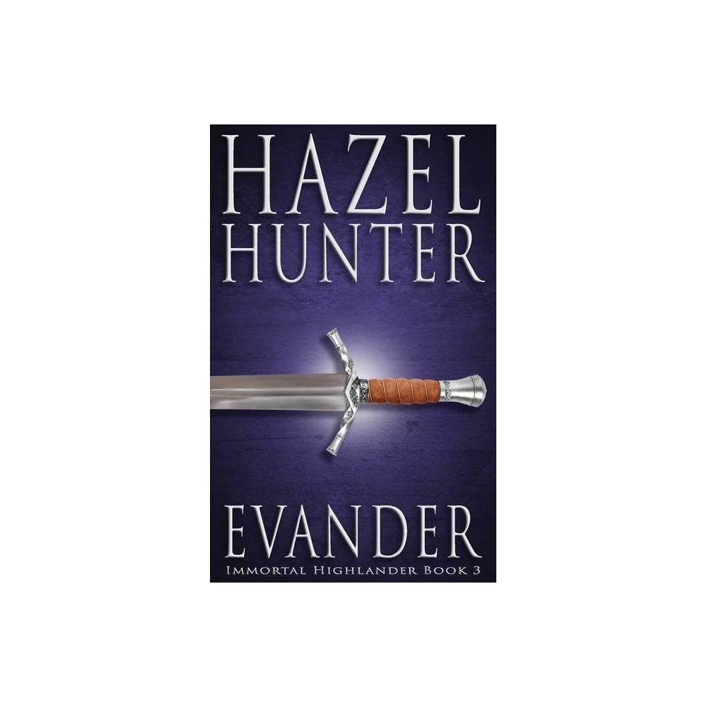 Evander Immortal Highlander Book 3 By Hazel Hunter Paperback