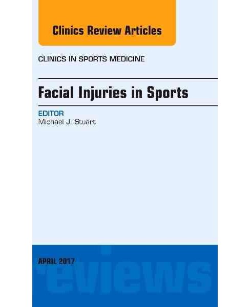 Facial Injuries in Sports, an Issue of Clinics in Sports Medicine (Hardcover) (Michael J. Stuart) - image 1 of 1