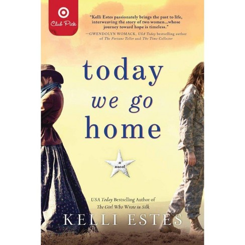 Today We Go Home - September Bk Club Pick Target Exclusive Edition (Paperback) - by Kelli Estes - image 1 of 1