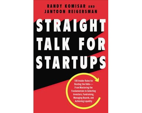 Straight Talk for Startups : 100 Insider Rules for Beating the Odds-From Mastering the Fundamentals to  - image 1 of 1