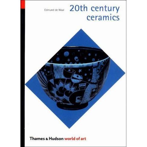 20th Century Ceramics - (World of Art) by  Edmund de Waal (Paperback) - image 1 of 1
