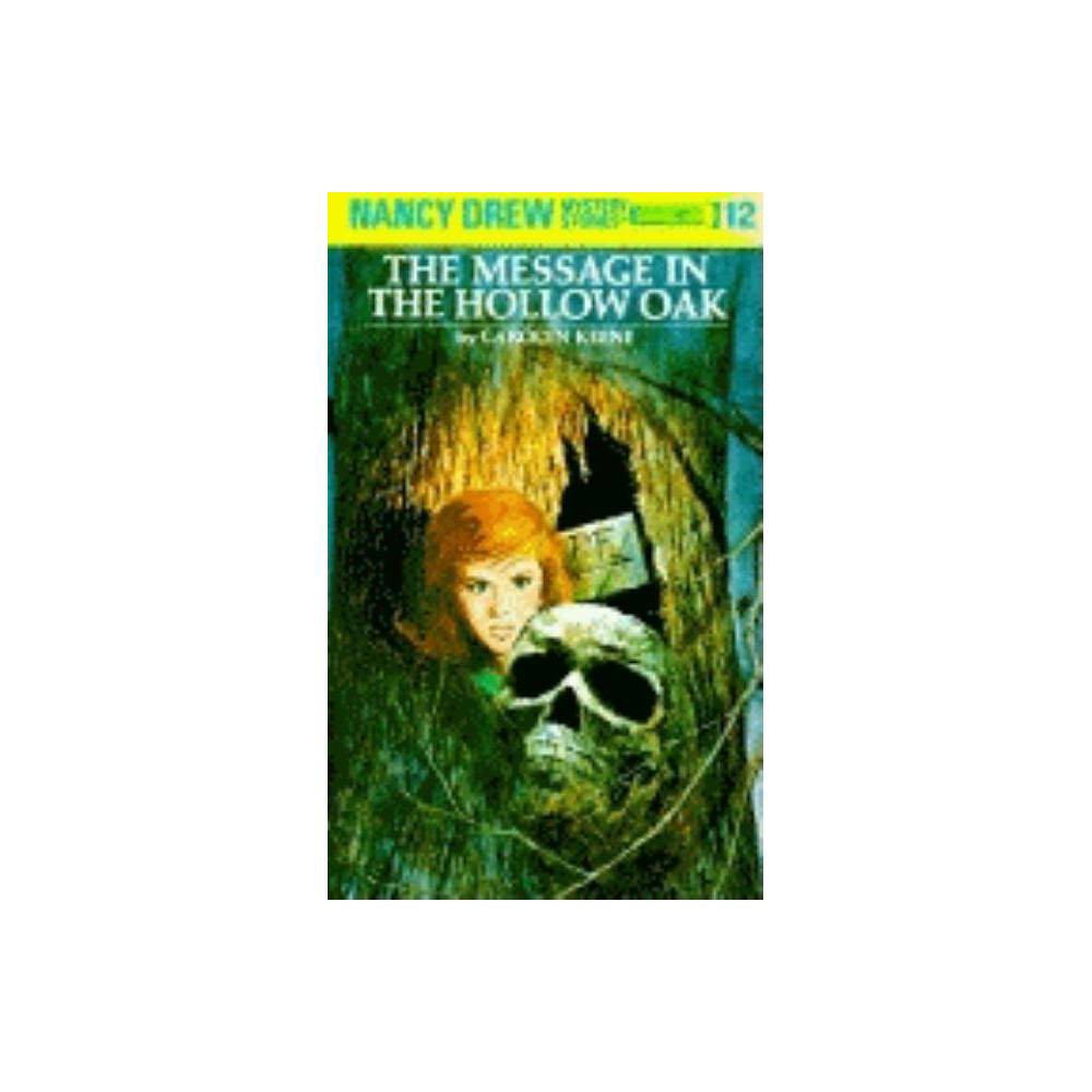 Nancy Drew 12 The Message In The Hollow Oak By Carolyn Keene Hardcover