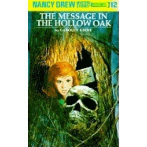 Nancy Drew 12: The Message in the Hollow Oak - (Nancy Drew (Hardcover)) by  Carolyn Keene (Hardcover) - image 1 of 1