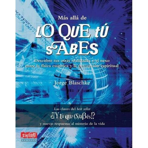 Mas Alla de Lo Que Tu Sabes - by  Jorge Blaschke (Paperback) - image 1 of 1