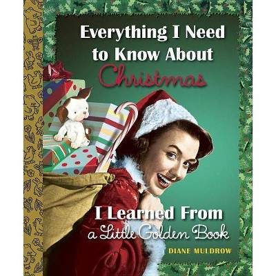 Everything I Need to Know About Christma (Hardcover) by Diane Muldrow