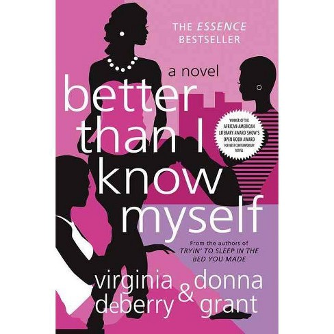 Better Than I Know Myself - by  Virginia Deberry & Donna Grant (Paperback) - image 1 of 1