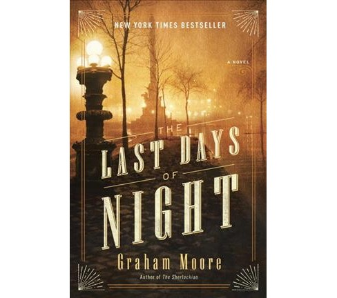 Last Days of Night (Hardcover) (Graham Moore) - image 1 of 1