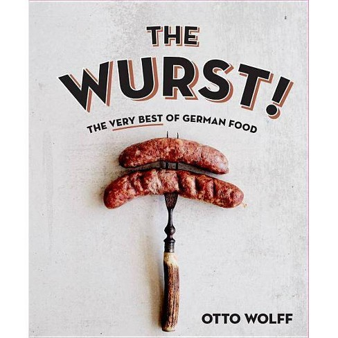The Wurst! - by  Otto Wolff (Hardcover) - image 1 of 1
