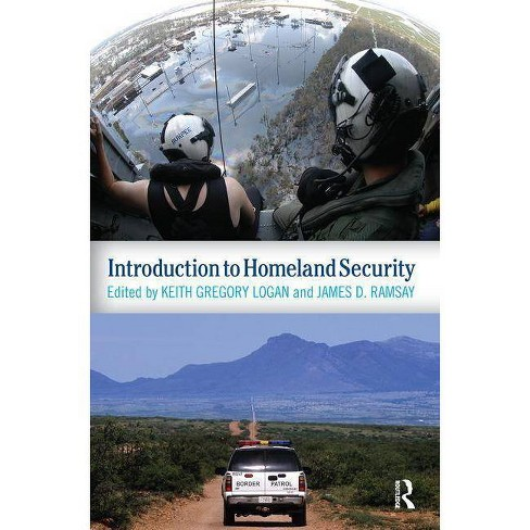 Introduction to Homeland Security - by  Keith Gregory Logan & James D Ramsay (Paperback) - image 1 of 1