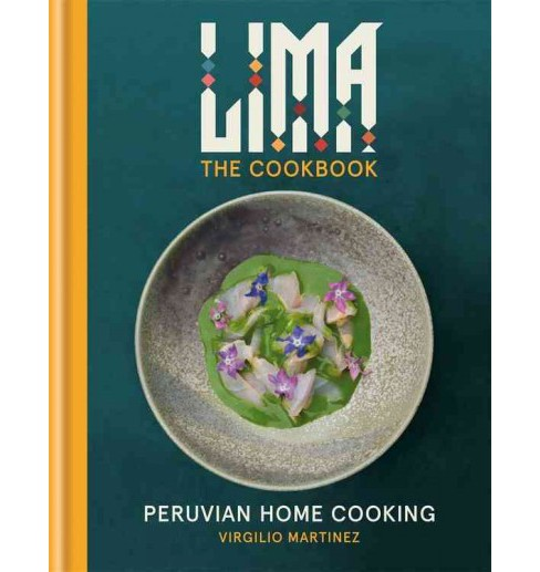 Lima The Cookbook : Peruvian Home Cooking (Hardcover) (Virgilio Martinez & Luciana Bianchi) - image 1 of 1