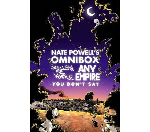 Nate Powell's Omnibox : Swallow Me Whole / Any Empire / You Don't Say (Hardcover) - image 1 of 1