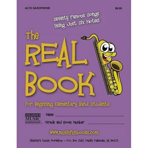 The Real Book for Beginning Elementary Band Students (Alto Sax) - by Larry  E Newman (Paperback)