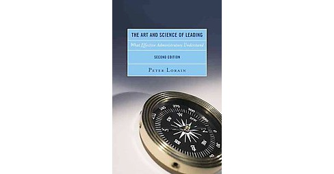 Art and Science of Leading : What Effective Administrators Understand (Reprint) (Paperback) (Peter - image 1 of 1