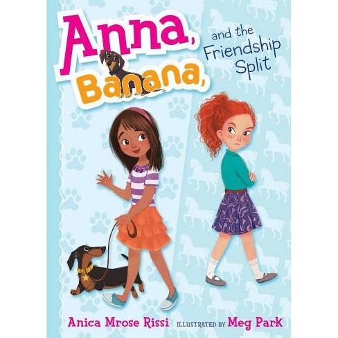Anna, Banana, and the Friendship Split - by  Anica Mrose Rissi (Hardcover) - image 1 of 1