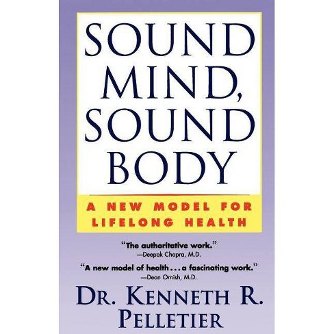 Sound Mind, Sound Body - by  Kenneth R Pelletier (Paperback) - image 1 of 1