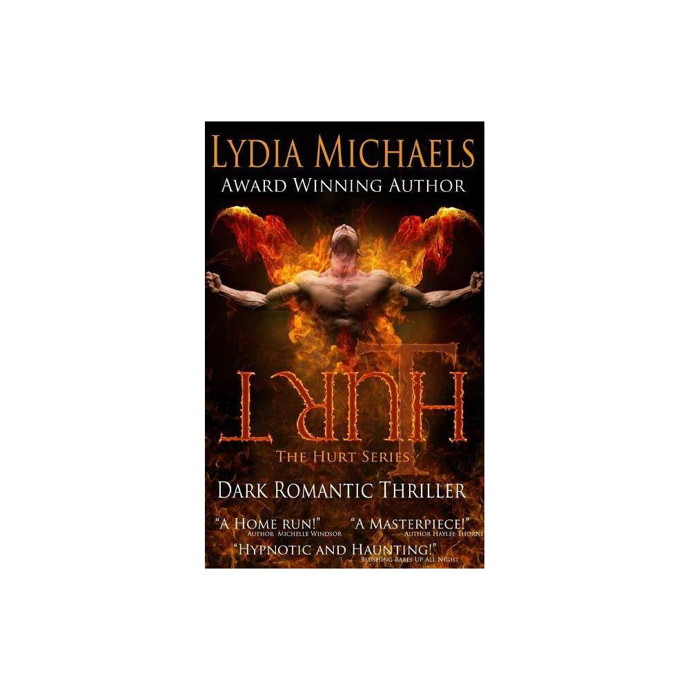 Hurt The Hurt By Lydia Michaels Paperback