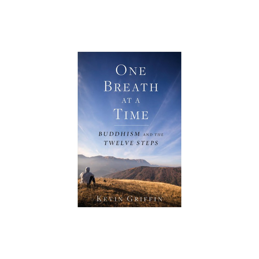 One Breath at a Time : Buddhism and the Twelve Steps (Reissue) (Paperback) (Kevin Griffin)