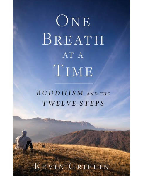 One Breath at a Time : Buddhism and the Twelve Steps (Reissue) (Paperback) (Kevin Griffin) - image 1 of 1
