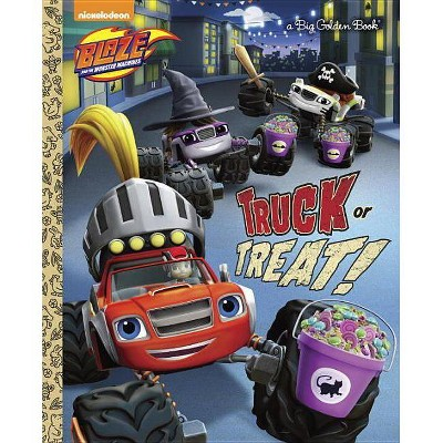 Truck or Treat! (Blaze and the Monster Machines) - (Big Golden Book) by  David Lewman (Hardcover)