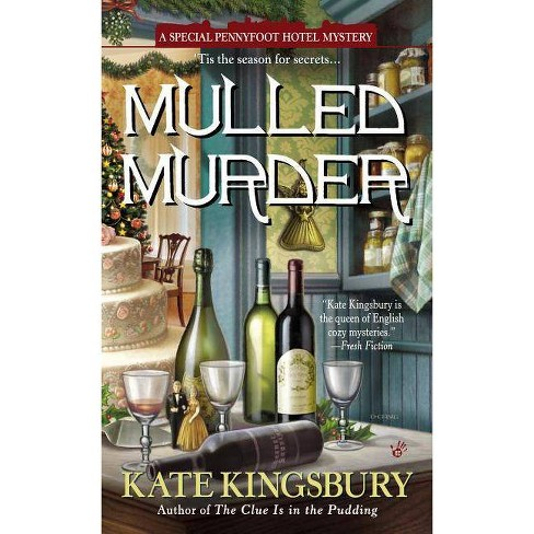 Mulled Murder - (Pennyfoot Holiday Mysteries) by  Kate Kingsbury (Paperback) - image 1 of 1
