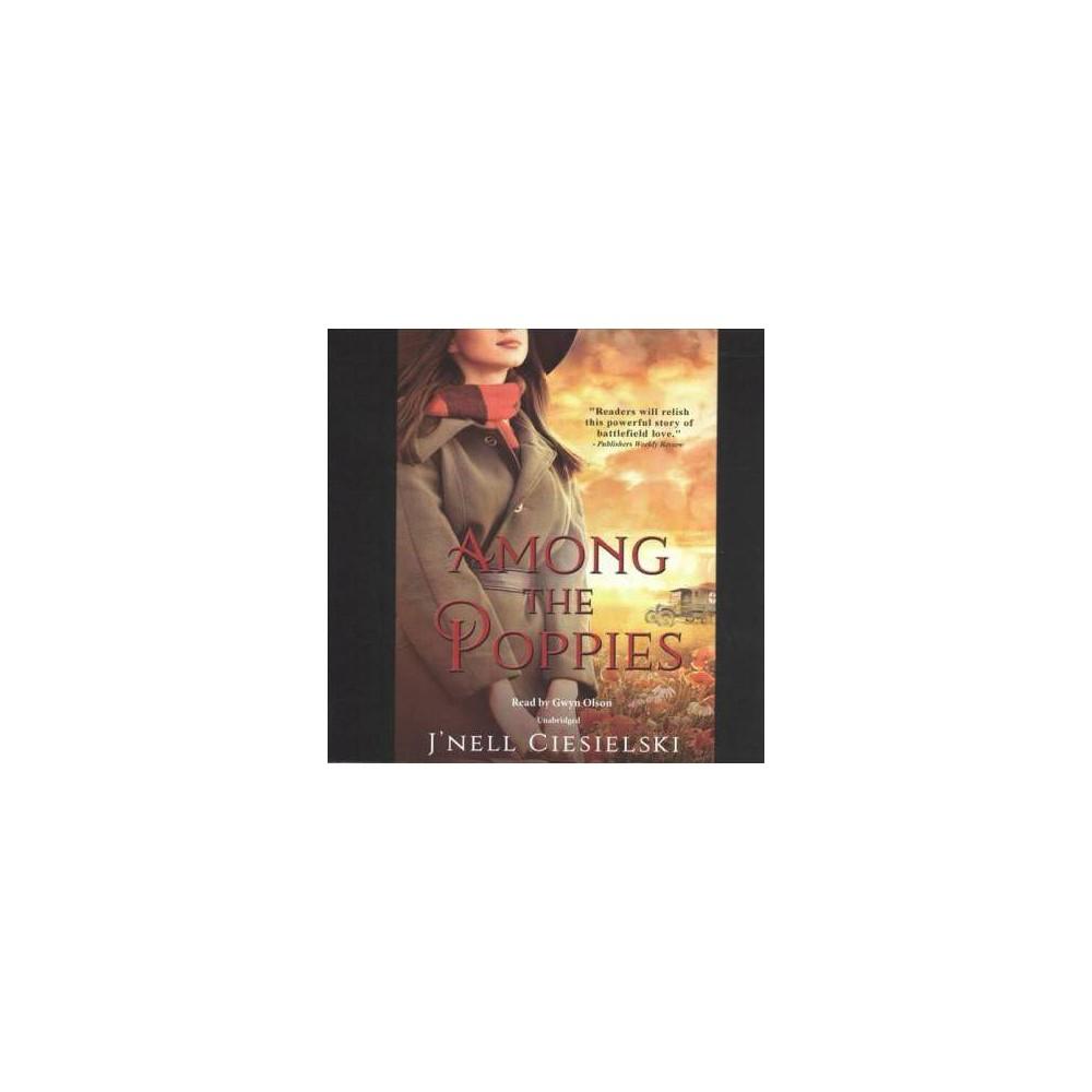 Among the Poppies - Unabridged by J'nell Ciesielski (CD/Spoken Word)