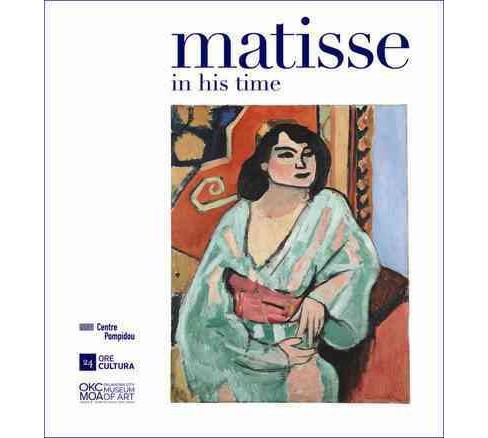 Matisse : In His Time (Hardcover) - image 1 of 1